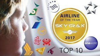 Top 10 Airlines - THE TOP 10 BEST AIRLINES IN THE WORLD (SKYTRAX - WORLD AIRLINE AWARDS 2017)