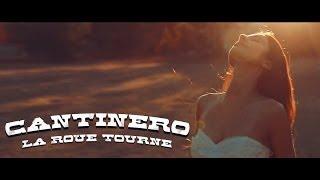 Cantinero - La Roue Tourne (Clip Officiel Version longue)