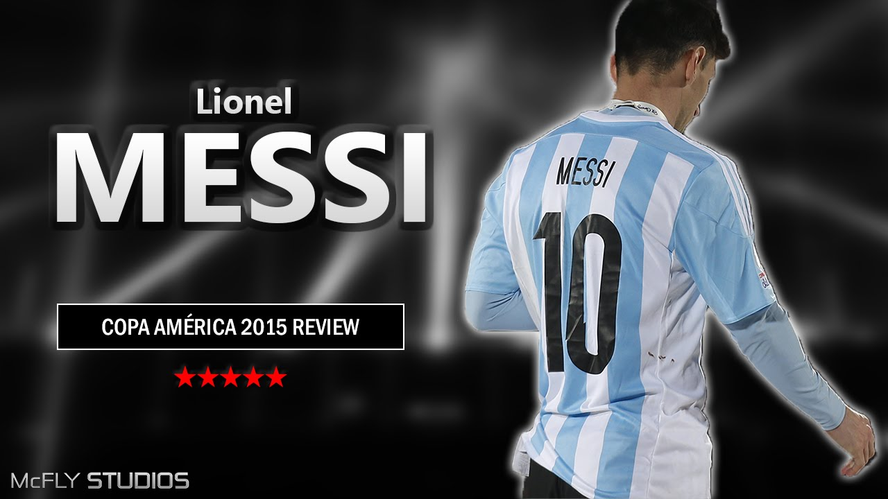 Lionel Messi Gotta Stay Copa América 2015 Review 1080p HD ...
