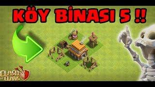 KÖY BİNASI 5 GEÇİŞ !! | Clash Of Clans