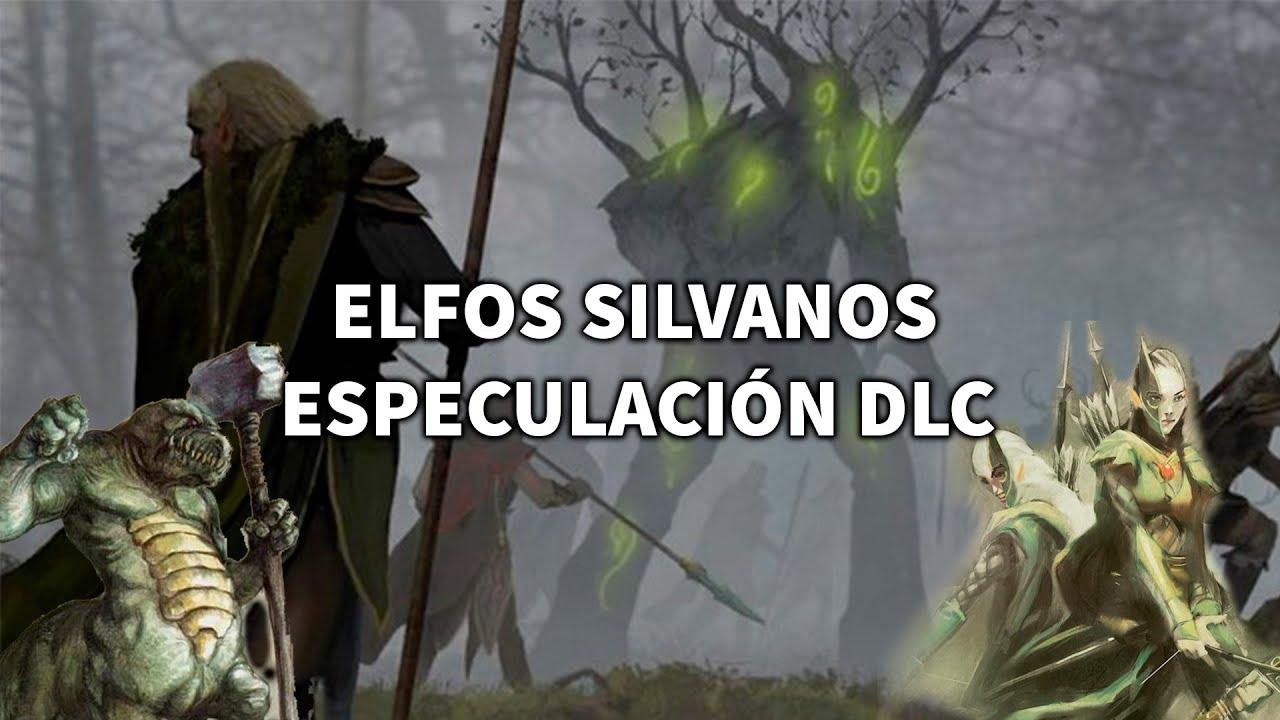 Elfos Silvanos Especulacion Unidades y Personajes del DLC #TotalWar #Warhammer2