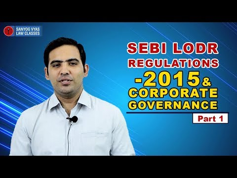 SEBI LODR Regulations, 2015 & Corporate Governance part 1 by Advocate Sanyog Vyas