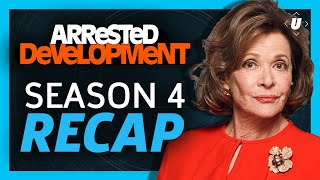 Arrested Development Season 4 Recap: What You Need To Know For Season 5