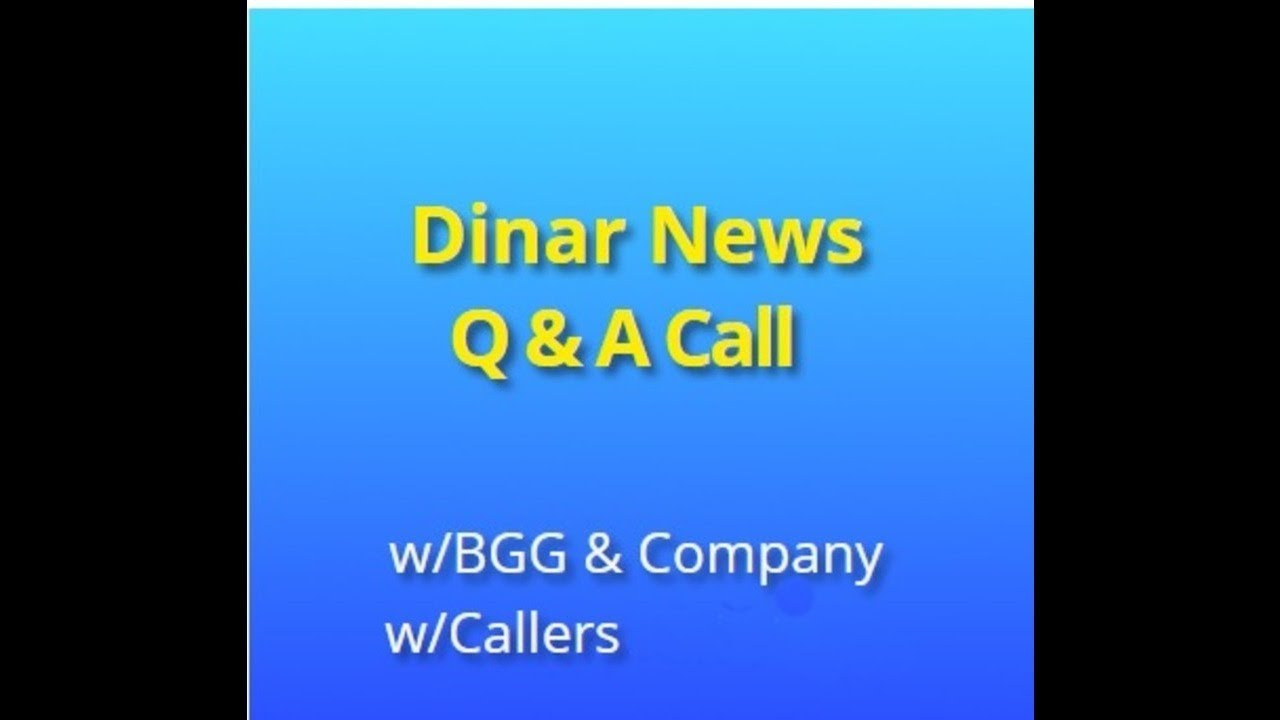 Dinar Updates W Bgg Q A