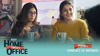 Dice Media | Home Sweet Office (HSO) | Web Series | S01E01 - Conflict Of Interest (Part 2)
