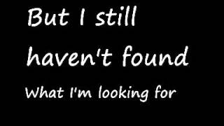 U2-I Still Haven't Found What I'm Looking For (Lyrics)