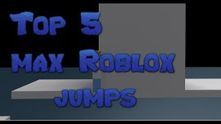 Top 5 max Roblox jumps
