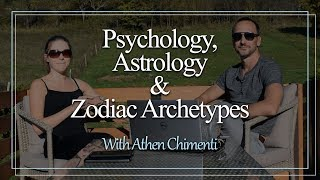 Psychology, Astrology & Zodiac Archetypes - Interview with Athen Chimenti