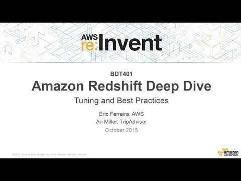 AWS re:Invent 2015 | (BDT401) Amazon Redshift Deep Dive: Tuning and Best Practices