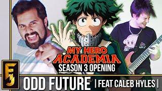 My Hero Academia Odd Future ENGLISH Season 3 Opening Feat. Caleb Hyles FamilyJules.mp3