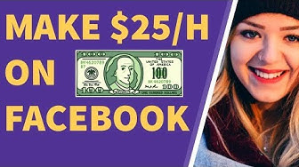 How To Earn Money From Facebook 2019 ✅ [$25/hour] ✅