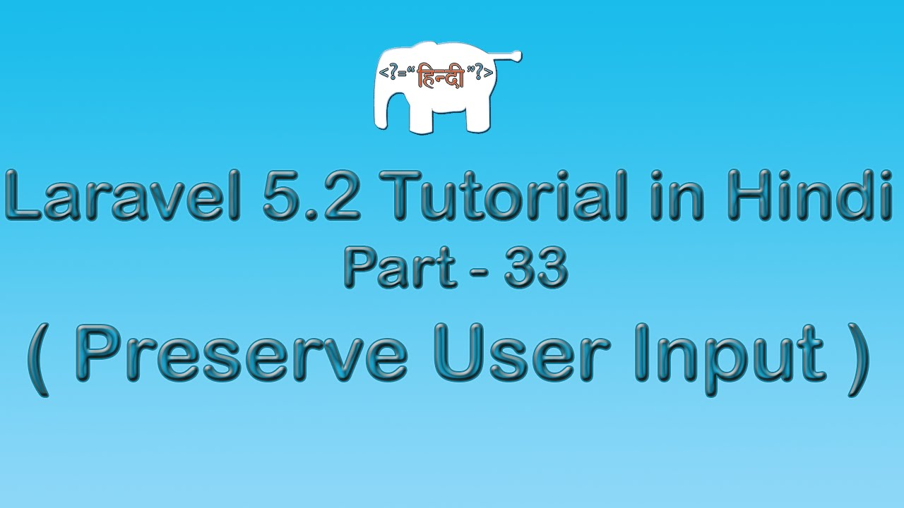 Laravel 5 Tutorial for Beginners in Hindi ( Preserving User Input Data ) | Part-33