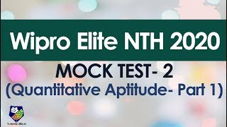 Wipro Elite NTH Mock Test 2 Quantitative Section (Part 1) with Solutions by Talent Battle!