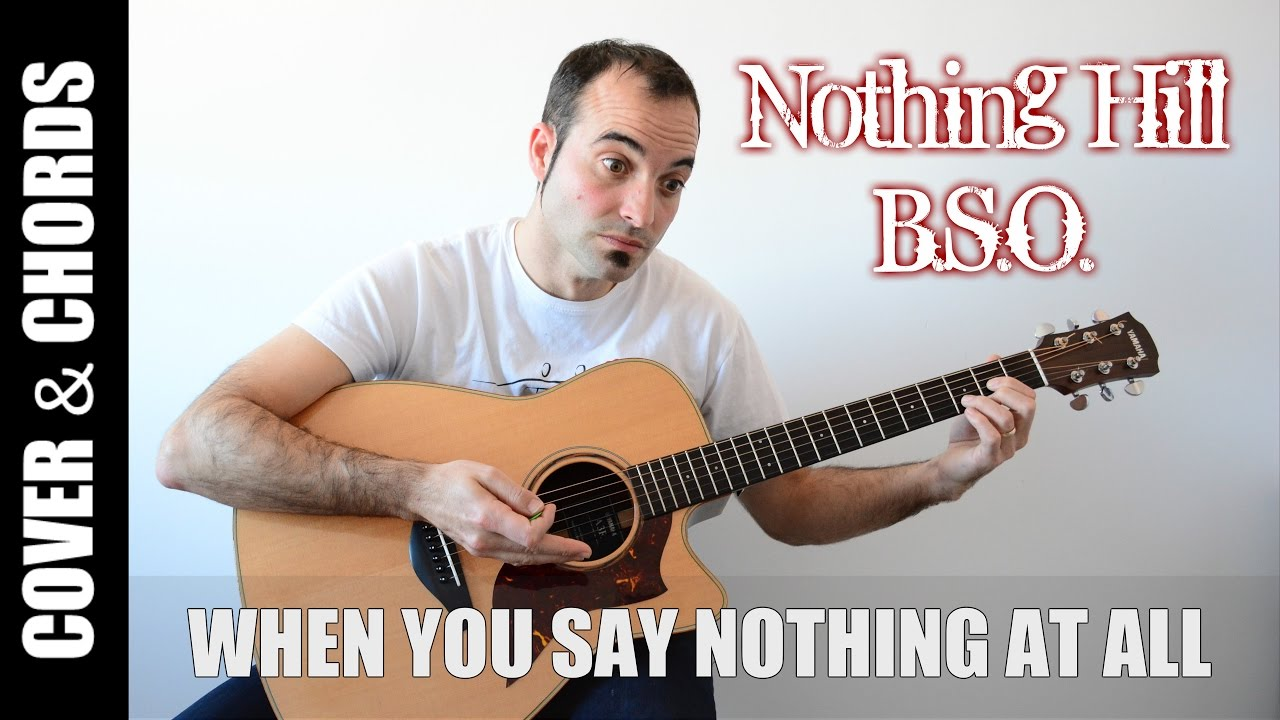 When You Say Nothing At All Bso Nothing Hill Letra Y Acordes