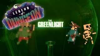 The Greenlight - Legend of Dungeon