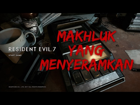 Makhluk Yang Menyeramkan -Resident Evil 7
