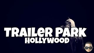 Yelawolf - Trailer Park Hollywood (Lyrics)