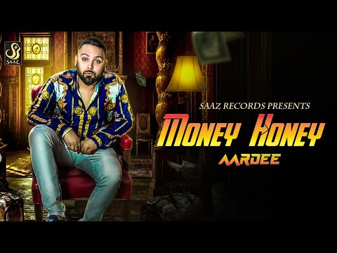 Money Honey (FULL VIDEO) Aardee I Rupan Bal I Latest Punjabi Song 2018 l Saaz Records