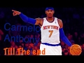 Carmelo Anthony - Till the End