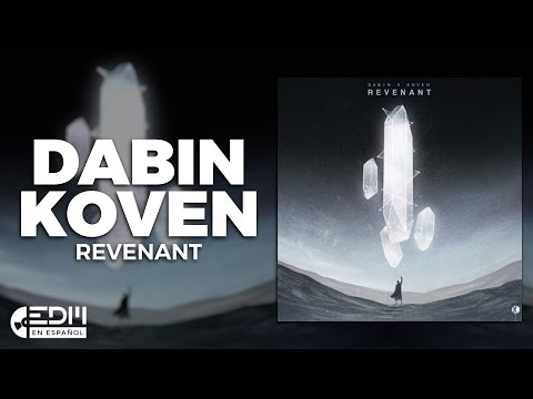 [Lyrics] Dabin & Koven - Revenant [Letra en español]