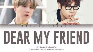 Baixar {VOSTFR/HAN/ROM} Agust D - 어땠을까 (Dear my friend) (Ft Kim JongWan) (Color Coded Lyrics Fr/Rom/Han/가사)