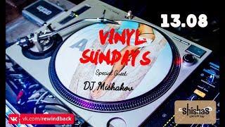 DJ Mishakov. Vinyl Sundays в Shishas Sferum Bar (13.08.2017)
