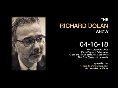 Richard Dolan Show April 16,  2018. UFOs, Fake News, and the Future of Free Speech