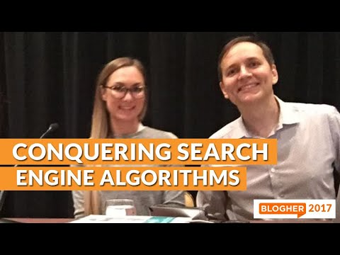SEO: Conquering Search Engine Algorithms (including Google!) at BlogHer17