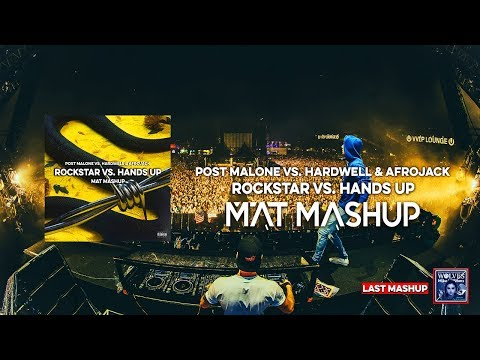 Post Malone vs. Hardwell & Afrojack - Rockstar vs. Hands Up (MAT Mashup)