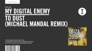 My Digital Enemy - To Dust (Michael Mandal Remix)