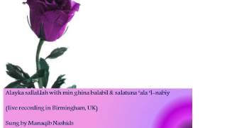 alayka sallaLlah with min ghina balabil & salatuna - Manaqib Nashids 2013