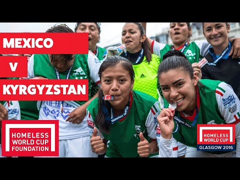 Mexico v Kyrgyzstan l Women's Homeless World Cup Final #HWC2016