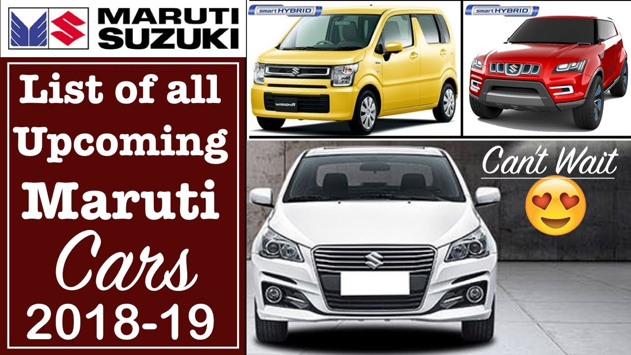 Latest Top Upcoming Maruti Suzuki Cars In India 2018 2019 With Price