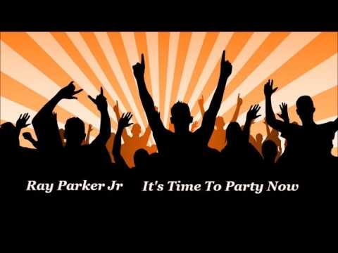 Ray Parker Jr. & Raydio -  It's Time To Party Now ( Promo 12