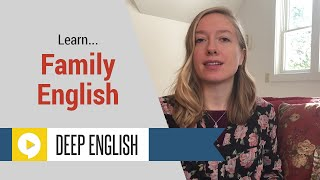 Improve Your English Speaking Skills by Learning How to Talk About Your Family
