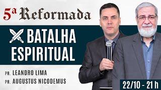 ⚔️ BATALHA ESPIRITUAL - Augustus Nicodemus e Leandro Lima #5aReformada