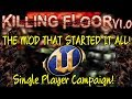 Killing Floor | PLAYING THE MOD THAT STARTED IT ALL! - Killing Floor Single Player Campaign!