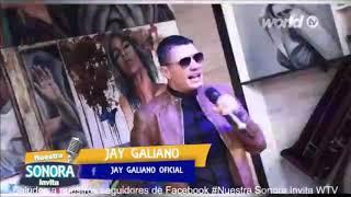 """Jay Galiano """"La Voz"""" (Nuestra Sonora Invita WorldTv México)"""
