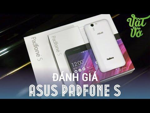 [Review dạo] Đánh giá chi tiết Asus Padfone S - quá hời cho 1 chiếc điện thoại chỉ 6tr250k