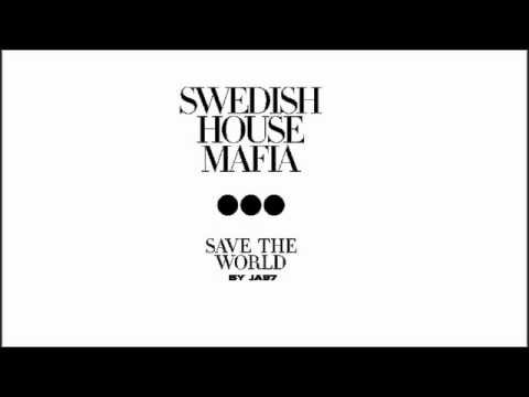 SwedishHouseMafia-Save the world [lyrics]