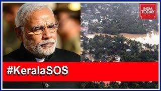 #KeralaSOS   PM Modi To Take Stock Of Flood Situation In Kerala