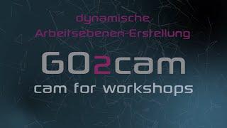dynamische Arbeitsebenen- oder NP-Erstellung in GO2cam