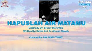 HAPUSLAH AIR MATAMU cover by Pak Wan Coway