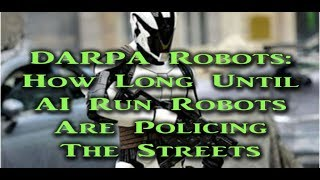 DARPA & Ted Talks Robots   iRobot2Terminator   AI Robot Army of the Future is Now