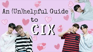 AN (UN)HELPFUL GUIDE TO CIX