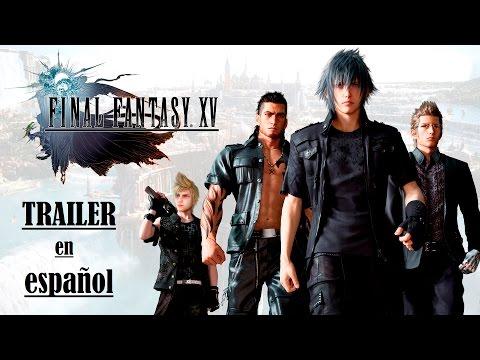 Final Fantasy XV - Trailer E3 en español - Final Fantasy versus XIII