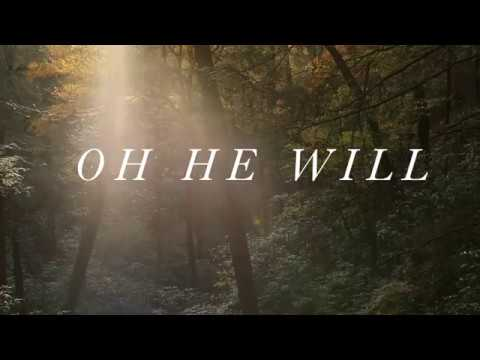 """""""He Will""""   Ellie Holcomb   OFFICIAL LYRIC VIDEO"""