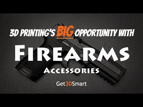 3D Printing's BIG Opportunity with Firearms Accessories