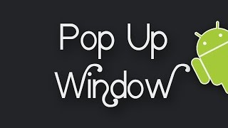 How To Create Pop Up Window In Android