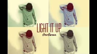 Light it up - ArvAeron (Prod. HEAT UP BEATS) * HOT NEW SINGLE * CHECK IT OUT *